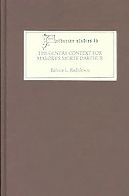 The Gentry Context for Malory s Morte Darthur PDF