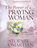 The Power of a Praying Woman  A Bible Study Workbook for Video Curriculum Book