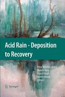 Acid Rain   Deposition to Recovery PDF