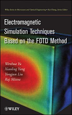 Electromagnetic Simulation Techniques Based on the FDTD Method PDF