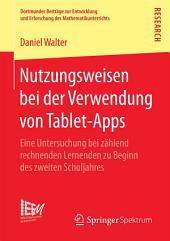 Nutzungsweisen bei der Verwendung von Tablet-Apps: Eine Untersuchung bei zählend rechnenden Lernenden zu Beginn des zweiten Schuljahres