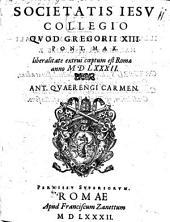 De novo Societatis Jesu Collegio, quod Gregorii XIII. P. M. liberalitate exstrui coeptum est Romae a. 1682