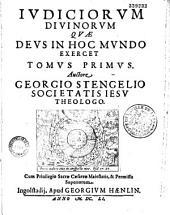 Judiciorum Divinorum Quae Deus In Hoc Mundo Exercet... A Georgio Stengelio