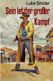 Sein letzter großer Kampf: Cassiopeiapress Western