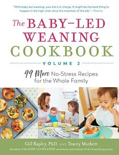 The Baby Led Weaning Cookbook   Volume 2 Book