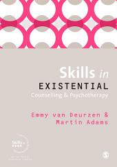 Skills in Existential Counselling & Psychotherapy