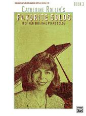 Catherine Rollin's Favorite Solos, Book 3: 8 of Her Original Piano Solos