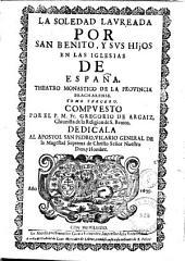 La Soledad laureada por San Benito y sus hijos en las iglesias de España y teatro monastico de la prouincia cartaginense, 3