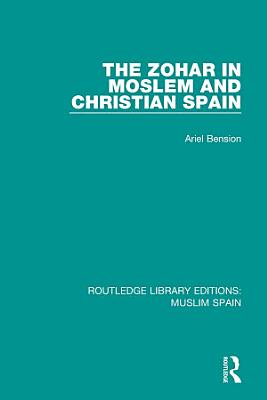 The Zohar in Moslem and Christian Spain