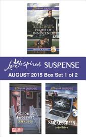 Love Inspired Suspense August 2015 - Box Set 1 of 2: Proof of Innocence\Person of Interest\Smokescreen