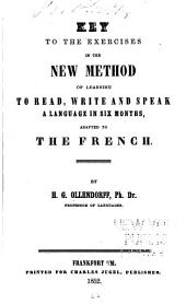 Key to the Exercises in the New Method of Learning to Read, Write and Speak a Language in Six Months, Adapted to the French