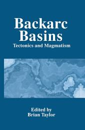 Backarc Basins: Tectonics and Magmatism