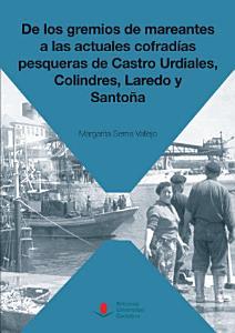 De los gremios de mareantes a las actuales cofrad  as pesqueras de Castro Urdiales  Colindres  Laredo y Santo  a PDF