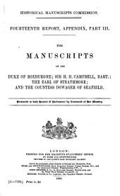 The Manuscripts of the Duke of Roxburghe: Sir H. H. Campbell, Bart.; the Earl of Strathmore; and the Countess Dowager of Seafield ...