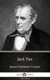 Jack Tier by James Fenimore Cooper - Delphi Classics (Illustrated)