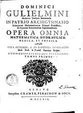 Opera Omnia Mathematica, Hydraulica, Medica, Et Physica0: Cum Indicibus Necessariis [Holzschn.-Vign.], Volume 1
