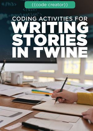 Coding Activities for Writing Stories in Twine