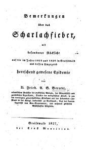 Bemerkungen über das Scharlachfieber, mit besonderer Rücksicht auf die im Jahre 1825 und 1826 in Greifswald und dessen Umgegend herrschend gewesene Epidemie