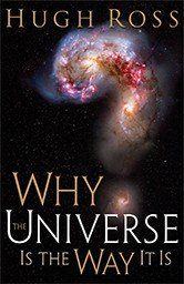 Why the Universe Is the Way It Is  Reasons to Believe