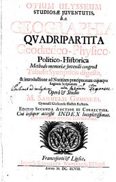 Otium Ulysseum studiosae iuventutis: seu geographia quadripartita