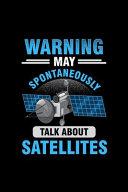 Warning May Spontaneously Talk about Satellites