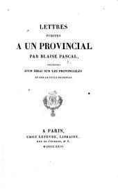 Lettres écrites à un provincial ... précédées d'un essai sur les Provinciales et sur le style de Pascal [by N. L. François de Neufchâteau].