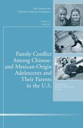 Family Conflict Among Chinese And Mexican Origin Adolescents And Their Parents In The U S  Book PDF