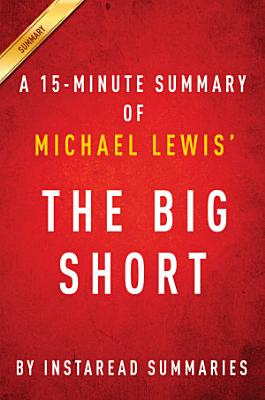 The Big Short by Michael Lewis - A 15-minute Instaread Summery