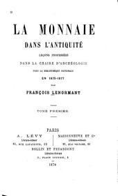 La monnaie dans l'antiquité: leçons professées dans la chaire d'archéologie près la Bibliothèque Nationale en 1875-1877, Volume1