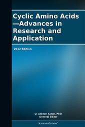 Cyclic Amino Acids—Advances in Research and Application: 2012 Edition