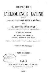 Histoire de l'eloquence latine depuis l'origine de Rome jusqu'à Ciceron: Volume1
