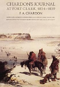 Chardon s Journal at Fort Clark  1834 1839 PDF