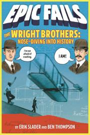 The Wright Brothers  Nose Diving Into History  Epic Fails  1