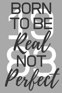 Born to Be Real Not Perfect 1983