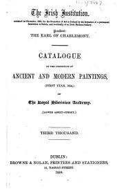 Catalogue of the Exhibition of Ancient and Modern Paintings. First year, 1854 (-Sixth year, 1859), etc