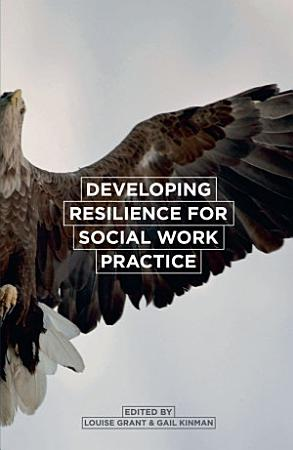 Developing Resilience for Social Work Practice PDF
