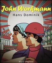 John Workmann: Kommentierte und illustrierte Fassung aller vier Bände