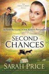 Second Chances: An Amish Retelling of Jane Austen's Persuasion