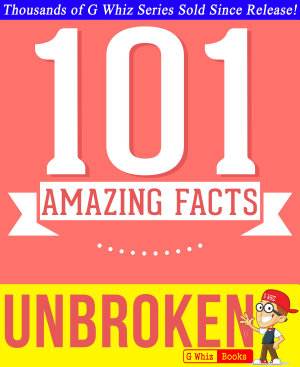 Unbroken   101 Amazing Facts You Didn t Know PDF