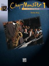 Chop-Monster, Book 1: Tenor Saxophone 1, Book 1