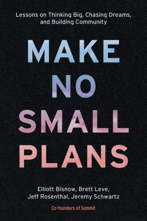 Make No Small Plans