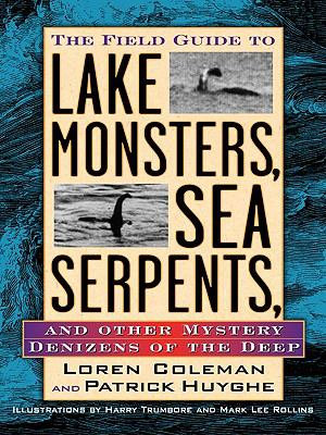 Field Guide to Lake Monsters  Sea Serpents  and Other Mystery Denizens of the Deep PDF