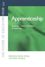 Apprenticeship  Towards a New Paradigm of Learning PDF