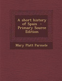 A Short History of Spain   Primary Source Edition PDF