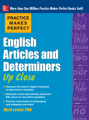 Practice Makes Perfect English Articles and Determiners Up Close PDF