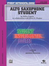 Student Instrumental Course: Alto Saxophone Student, Level 3