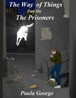 The Way of Things Part Six   The Prisoners PDF