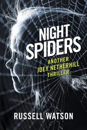 Night Spiders: Another Joey Netherhill thriller