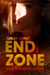 End Zone (Zombie Games Book Five) Humor, Action, and Zombies