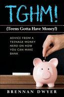 Tghm   Teens Gotta Have Money